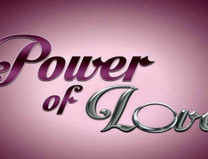 Power Of Love - Διαρροή: Αυτή είναι η παίκτρια που αποχωρεί την Παρασκευή!