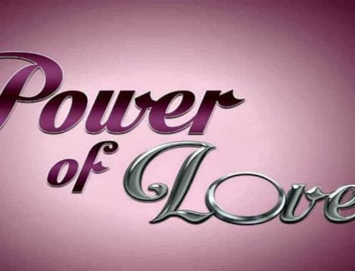 Power of love διαρροή: Αυτός είναι ο παίκτης που αποχωρεί στο Gala της Κυριακής!