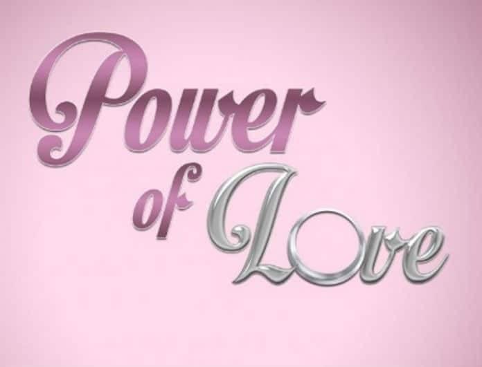 Power of love: Αυτό είναι το πρόγραμμα που παίρνει την θέση του!