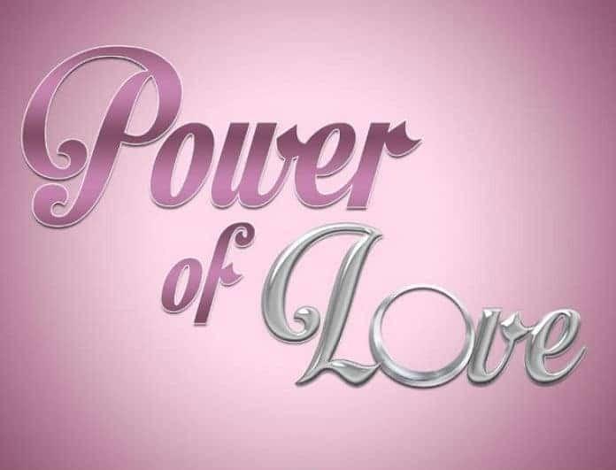 Power Of Love - Διαρροή: Ποιος παίκτης αποχωρεί την Παρασκευή;