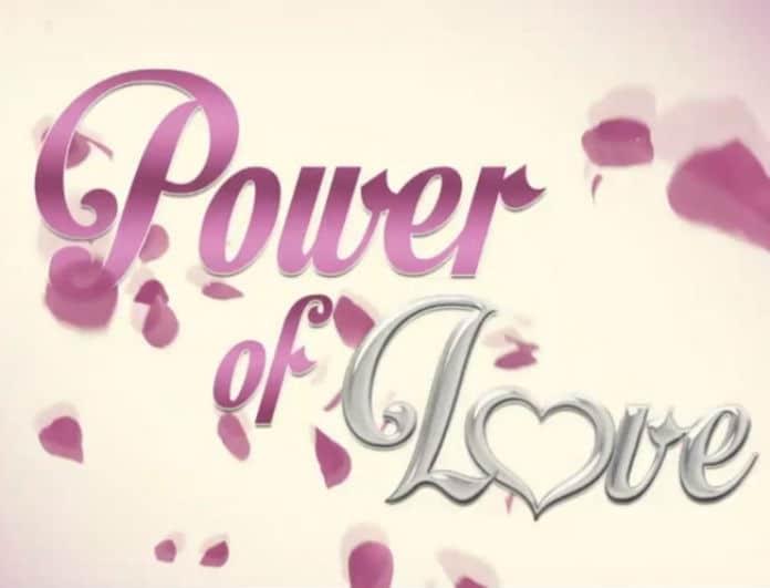Power of love Spoiler: Η σημερινή αποχώρηση που θα συζητηθεί! Ποιος φεύγει;