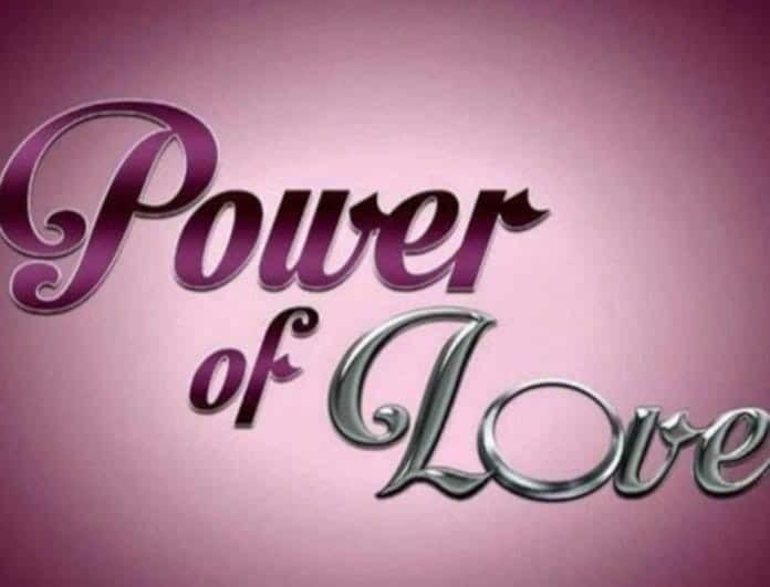 Power of love spoiler: Αυτός ο παίκτης αποχωρεί απόψε από το παιχνίδι!