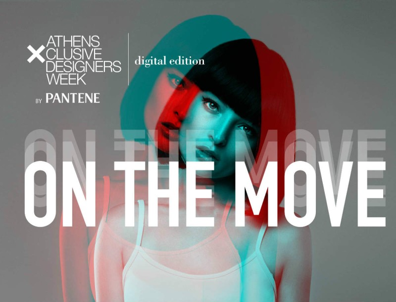 Athens Xclusive Designers Week by Pantene On the move!